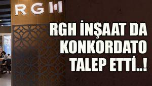 RGH İnşaat da konkordato talep etti..!