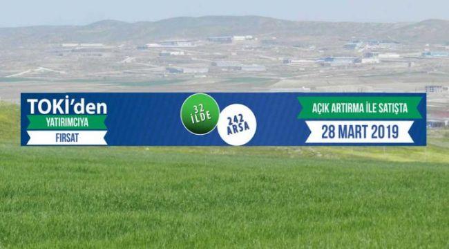 TOKİ'nin 242 arsası 28 martta satışa çıkıyor