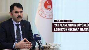 SİT alanlarının büyüklüğü 2,5 milyon hektara ulaşacak