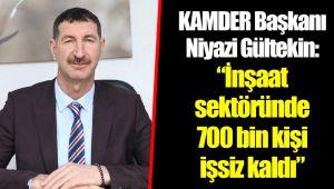 KAMDER Başkanı Niyazi Gültekin: