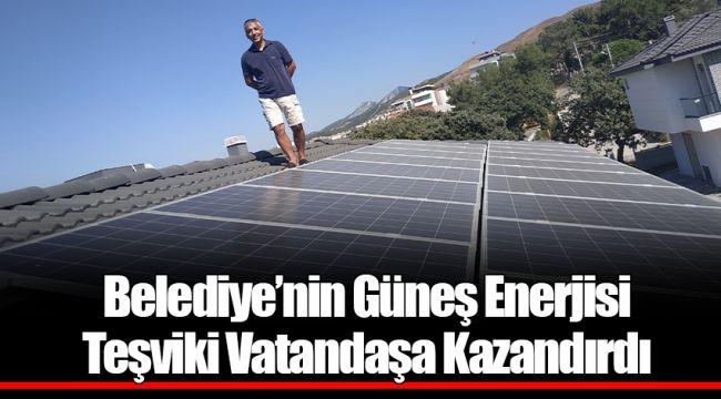 Belediye'nin Güneş Enerjisi Teşviki Vatandaşa Kazandırdı