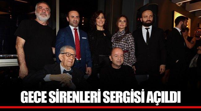 GECE SİRENLERİ SERGİSİ AÇILDI