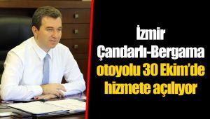 İzmir– Çandarlı-Bergama otoyolu 30 Ekim´de hizmete açılıyor