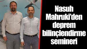 Nasuh Mahruki'den deprem bilinçlendirme semineri