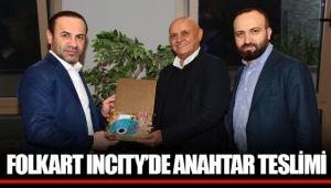 FOLKART INCITY'DE ANAHTAR TESLİMİ