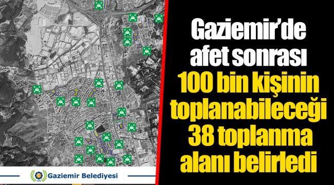 Gaziemir'de afet sonrası 100 bin kişinin toplanabileceği 38 toplanma alanı belirledi