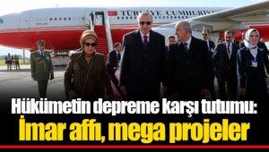 Hükümetin depreme karşı tutumu: İmar affı, mega projeler