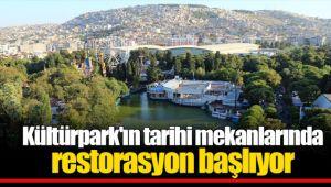 Kültürpark'ın tarihi mekanlarında restorasyon başlıyor