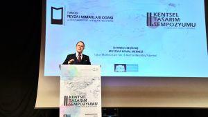 2.Kentsel Tasarım Sempozyumu Başkan Çalık'ın da katılımıyla gerçekleşti