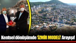 Kentsel dönüşümde 'İzmir Modeli' Arayışı!