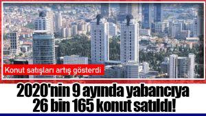 2020'nin 9 ayında yabancıya 26 bin 165 konut satıldı!