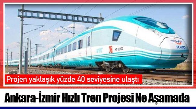 Ankara-İzmir Hızlı Tren Projesi Ne Aşamada