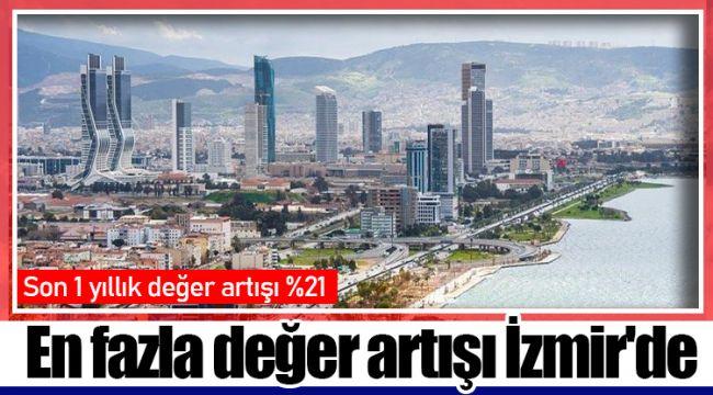 En fazla değer artışı İzmir'de