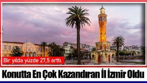 Konutta En Çok Kazandıran İl İzmir Oldu
