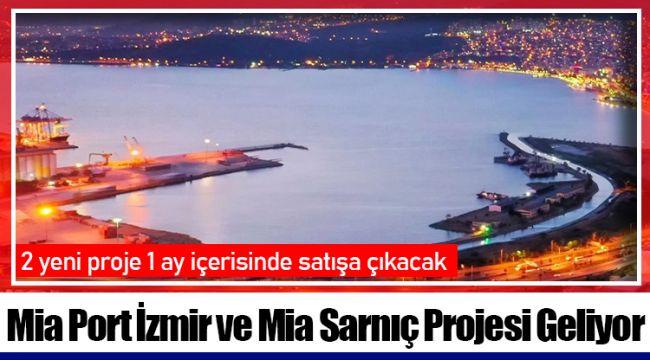 Mia Port İzmir ve Mia Sarnıç Projesi Geliyor
