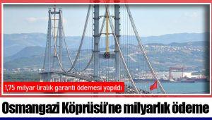 Osmangazi Köprüsü'ne milyarlık ödeme