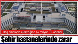 Şehir hastanelerinde zarar