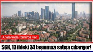 SGK, 13 ildeki 34 taşınmazı satışa çıkarıyor!