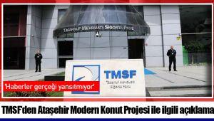 TMSF'den Ataşehir Modern Konut Projesi ile ilgili açıklama