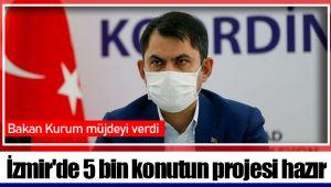 İzmir'de 5 bin konutun projesi hazır