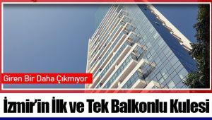 İzmir'in İlk ve Tek Balkonlu Kulesi