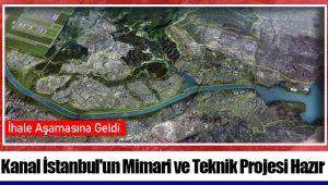 Kanal İstanbul'un Mimari ve Teknik Projesi Hazır