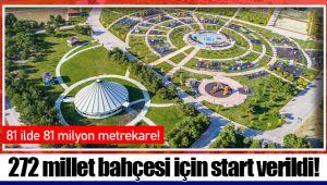272 millet bahçesi için start verildi!