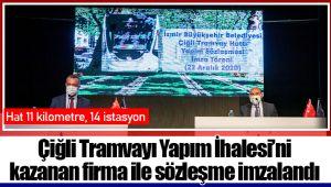 Çiğli Tramvayı Yapım İhalesi'ni kazanan firma ile sözleşme imzalandı