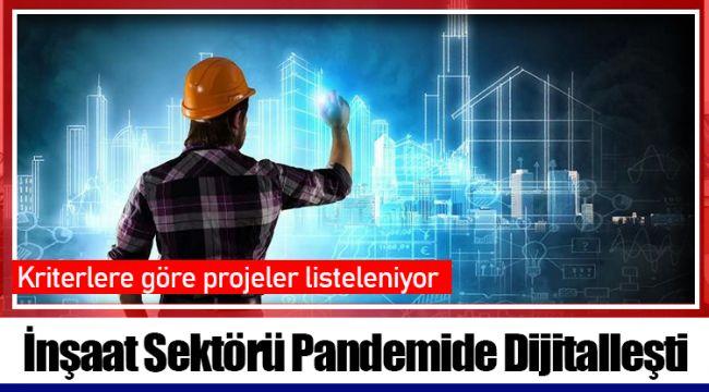 İnşaat Sektörü Pandemide Dijitalleşti