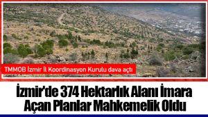 İzmir'de 374 Hektarlık Alanı İmara Açan Planlar Mahkemelik Oldu