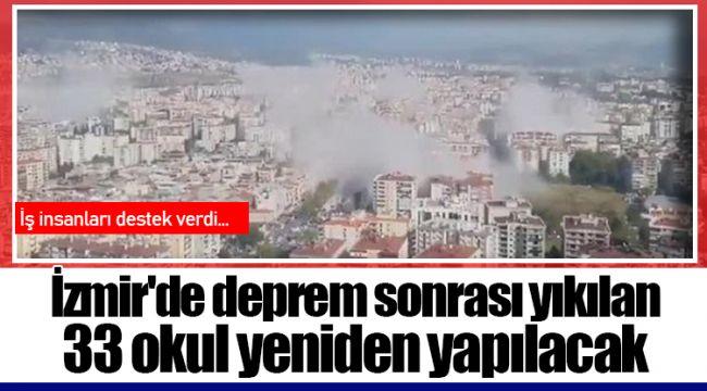 İzmir'de deprem sonrası yıkılan 33 okul yeniden yapılacak