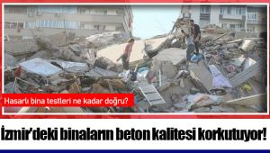 İzmir'deki binaların beton kalitesi korkutuyor!