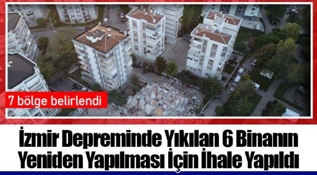 İzmir Depreminde Yıkılan 6 Binanın Yeniden Yapılması İçin İhale Yapıldı