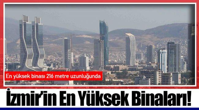 İzmir'in En Yüksek Binaları!