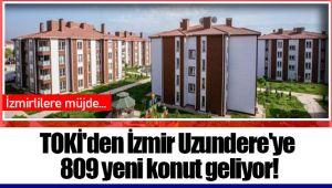 TOKİ'den İzmir Uzundere'ye 809 yeni konut geliyor!