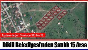 Dikili Belediyesi'nden Satılık 15 Arsa