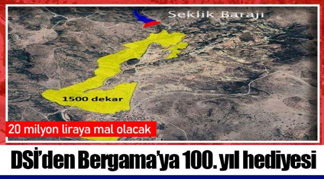 DSİ'den Bergama'ya 100. yıl hediyesi