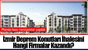 İzmir Deprem Konutları İhalesini Hangi Firmalar Kazandı?