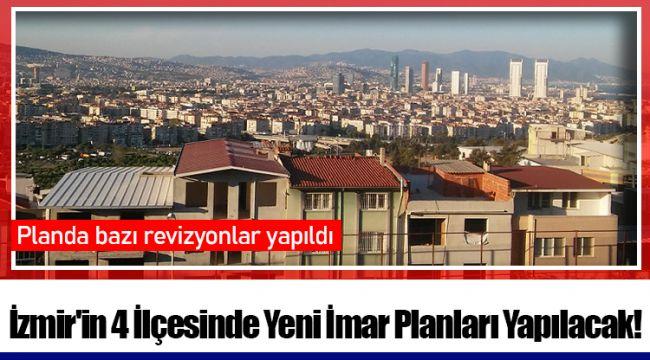 İzmir'in 4 İlçesinde Yeni İmar Planları Yapılacak!
