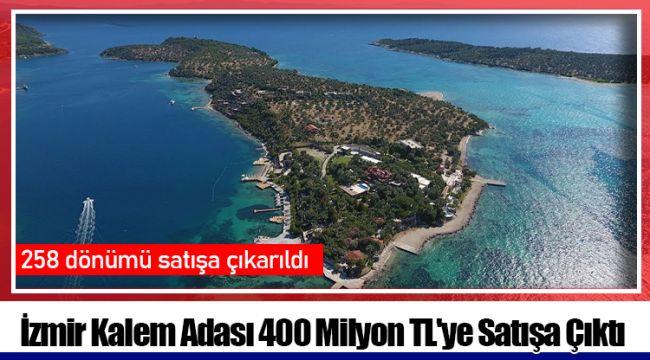 İzmir Kalem Adası 400 Milyon TL'ye Satışa Çıktı