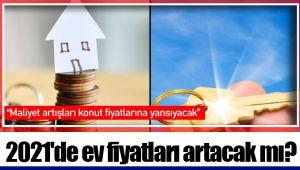 2021'de ev fiyatları artacak mı?