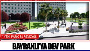 BAYRAKLI'YA DEV PARK