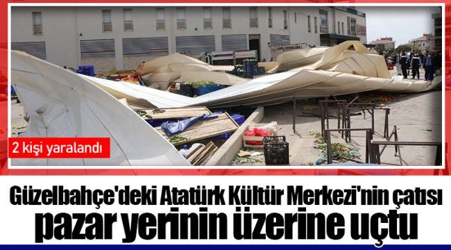 Güzelbahçe'deki Atatürk Kültür Merkezi'nin çatısı pazar yerinin üzerine uçtu