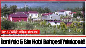 İzmir'de 5 Bin Hobi Bahçesi Yıkılacak!