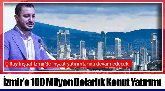 İzmir'e 100 Milyon Dolarlık Konut Yatırımı