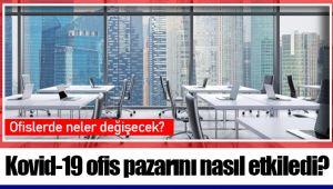 Kovid-19 ofis pazarını nasıl etkiledi?