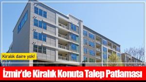 İzmir'de Kiralık Konuta Talep Patlaması