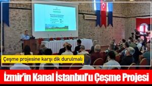 İzmir'in Kanal İstanbul'u Çeşme Projesi