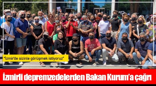 İzmirli depremzedelerden Bakan Kurum'a çağrı: