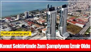 Konut Sektöründe Zam Şampiyonu İzmir Oldu